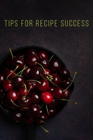 bowl of cherries - tips for recipe success